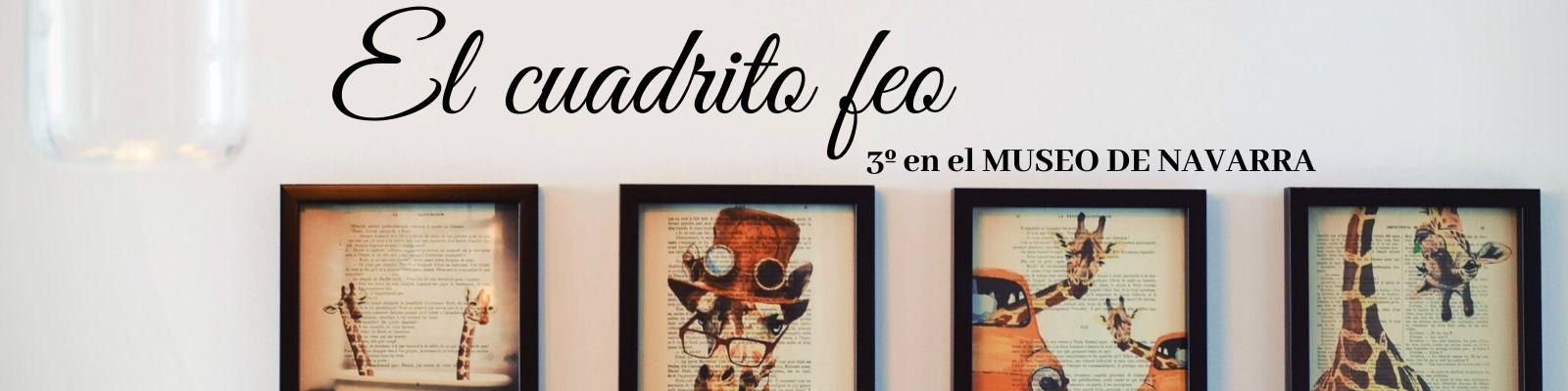 3º y «El Cuadrito Feo» en el Museo de Navarra
